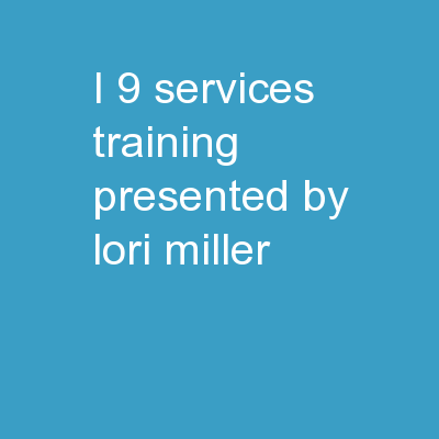 I-9  Services  Training Presented by Lori Miller