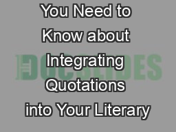 Everything You Need to Know about Integrating Quotations into Your Literary PowerPoint PPT Presentation