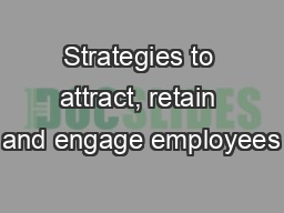 Strategies to attract, retain and engage employees