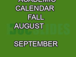 ACADEMIC CALENDAR   FALL  AUGUST               SEPTEMBER