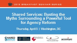 Shared Services: Busting the Myths Surrounding a Powerful Tool for Agency Reform