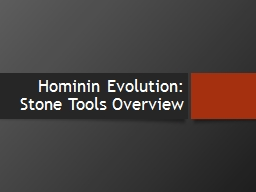 Hominin Evolution: Stone Tools Overview