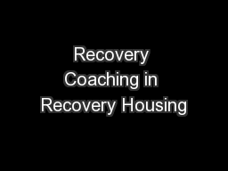 Recovery Coaching in Recovery Housing