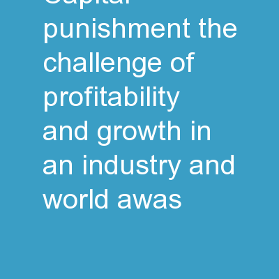Capital   Punishment? The Challenge of Profitability and   Growth in an Industry and World     Awas
