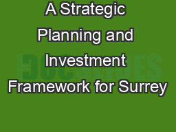 A Strategic Planning and Investment Framework for Surrey