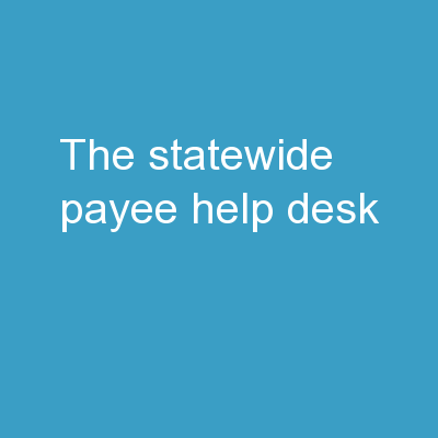 The  Statewide  Payee Help Desk PowerPoint PPT Presentation