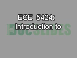 ECE  5424:  Introduction to