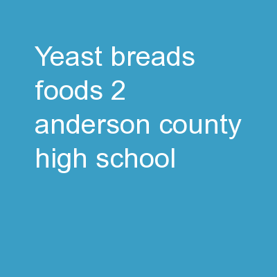 Yeast Breads Foods 2 Anderson County High School