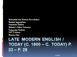 LATE  MODERN ENGLISH / Today (c. 1800 – c. Today) p. 23 – p. 28