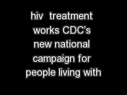 hiv  treatment works CDC's new national campaign for people living with