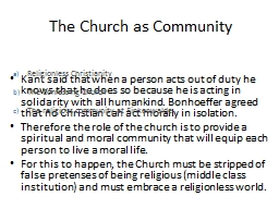 The Church as Community Kant said that when a person acts out of duty he knows that he does so beca