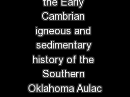 New insights into the Early Cambrian igneous and sedimentary history of the Southern Oklahoma Aulac