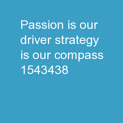 Passion is our driver, strategy is our compass