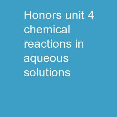 Honors Unit 4:  Chemical Reactions in Aqueous Solutions