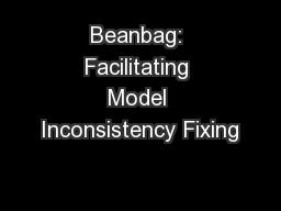 Beanbag: Facilitating Model Inconsistency Fixing