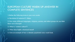 European culture Warm up-Answer in complete sentences
