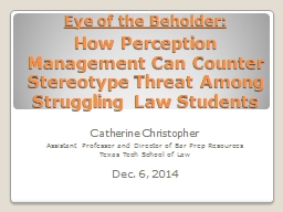 Eye of the Beholder: How Perception Management Can Counter Stereotype Threat Among Struggling Law S PowerPoint PPT Presentation