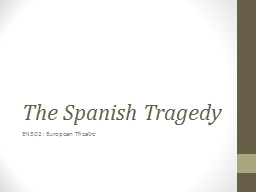The Spanish Tragedy EN302: European Theatre
