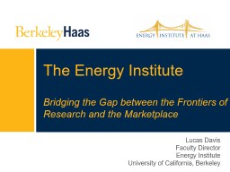 The Energy  Institute Bridging the Gap between the Frontiers of Research and the Marketplace