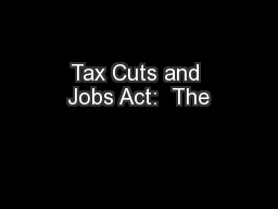 Tax Cuts and Jobs Act:  The