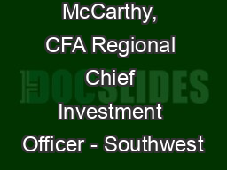 Sean McCarthy, CFA Regional Chief Investment Officer - Southwest