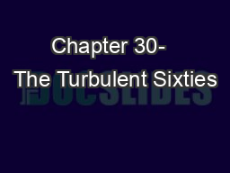 Chapter 30-  The Turbulent Sixties