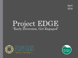 "Project EDGE ""Early Diversion, Get Engaged"""