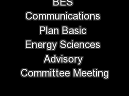 BES Communications Plan Basic Energy Sciences Advisory Committee Meeting