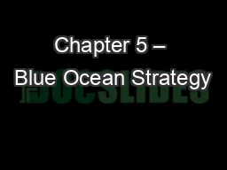 Chapter 5 � Blue Ocean Strategy
