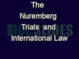 The  Nuremberg Trials  and International Law