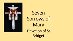 Seven Sorrows of Mary PowerPoint PPT Presentation