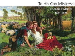To His Coy Mistress By Andrew Marvell