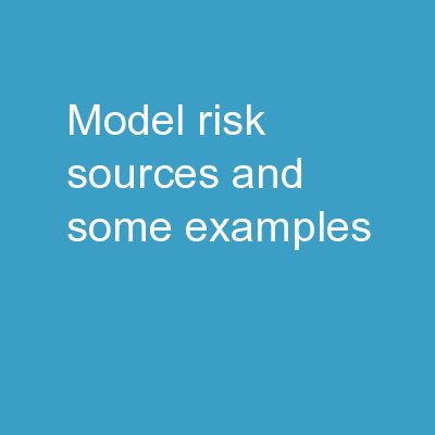Model Risk –  sources and some examples