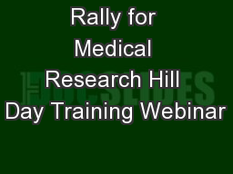 Rally for Medical Research Hill Day Training Webinar PowerPoint PPT Presentation