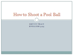 Kevin Tran English 393 How to Shoot a Pool Ball
