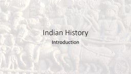 Indian History  Introduction