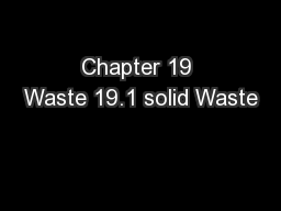 Chapter 19 Waste 19.1 solid Waste