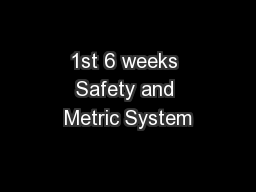 1st 6 weeks Safety and Metric System