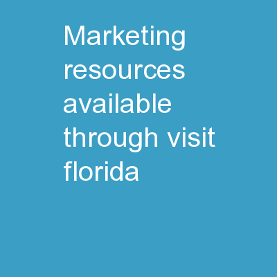 Marketing Resources Available Through VISIT FLORIDA