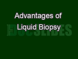 Advantages of Liquid Biopsy