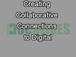Creating Collaborative Connections to Digital