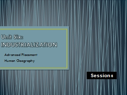 Unit Six: INDUSTRIALIZATION PowerPoint PPT Presentation