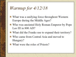 Warmup for 4/12/18 What was a unifying force throughout Western Europe during the Middle Ages?