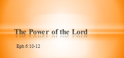Eph 6:10-12 The Power of the Lord