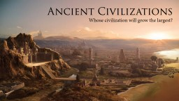 Ancient Civilizations Whose civilization will grow the largest?