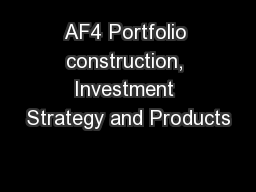 AF4 Portfolio construction, Investment Strategy and Products