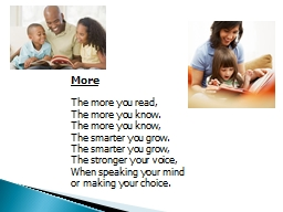 More The more you read, The more you know. PowerPoint PPT Presentation