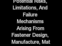 Potential Risks, Limitations, And Failure Mechanisms Arising From Fastener Design, Manufacture, Mat