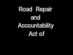 Road  Repair and Accountability Act of PowerPoint PPT Presentation