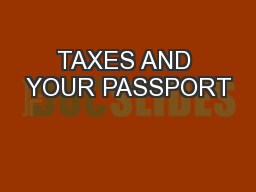 TAXES AND YOUR PASSPORT